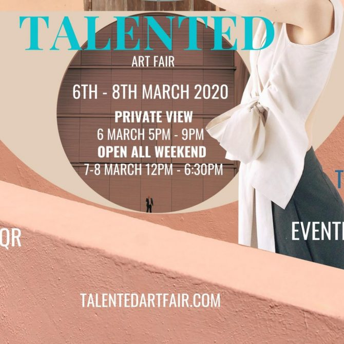 Talented Art Fair 6th - 8th March, 2020 @ Truman Brewery, Shoreditch, London